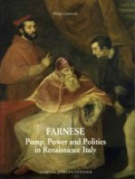 Farnese. Pomp, Power, and Politics in Reinassance Italy.