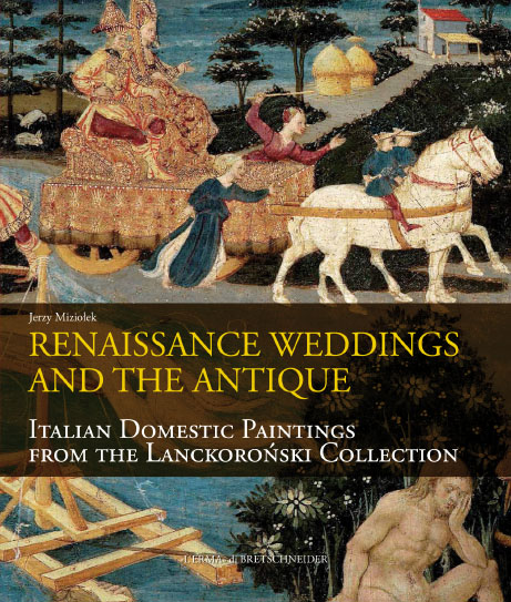 Renaissance Wedding and the Antique, Italian Secular Paintings from the Lanckoronski Collection.