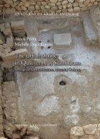 The urban shrine in Quarter A at Sumhuram Stratigraphy, Architecture, Material Culture.