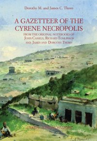 A Gazetteer of Cyrene Necropolis.