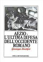 Aezio: l'ultima difesa dell'occidente romano.