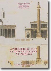 Apollodoro e la colonna Traiana a Damasco.