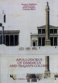 Apollodorus of Damascus and Trajan's column.