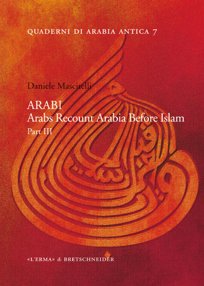 ARABI. Arabs Recount Arabia Before Islam. Part III