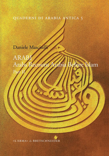 ARABI. Arabs Recount Arabia Before Islam.