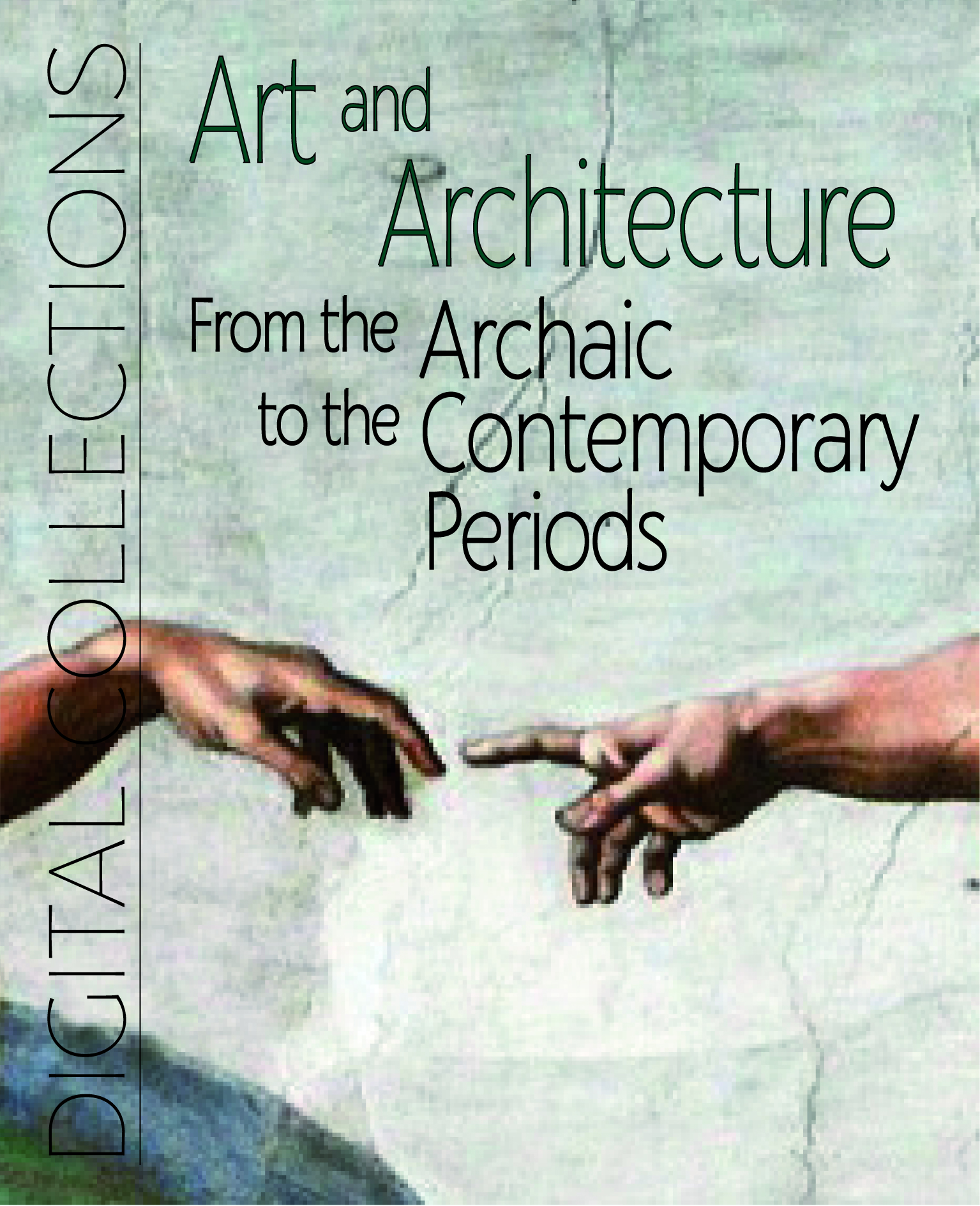 Art and Architecture: From Archaic to the Contemporary Periods