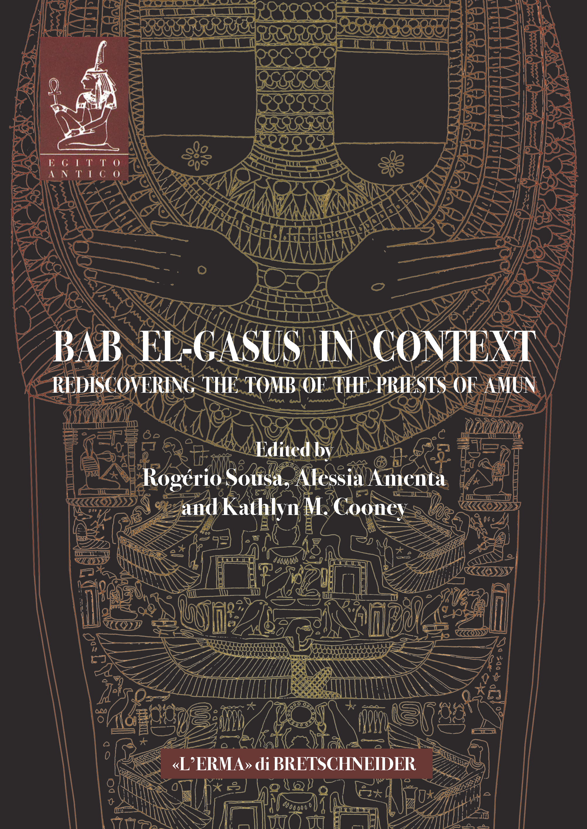 Bab El-Gasus in Context: Rediscovering the Tomb of the priests of Amun