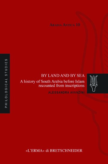 BY LAND AND BY SEA. A history of South Arabia before Islam recounted from inscriptions.