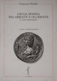 Giulia Domna tra Oriente e Occidente.
