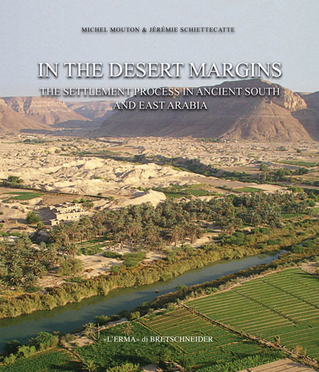 In the Desert Margins the Settlement Process in an Ancient South and East Arabia.
