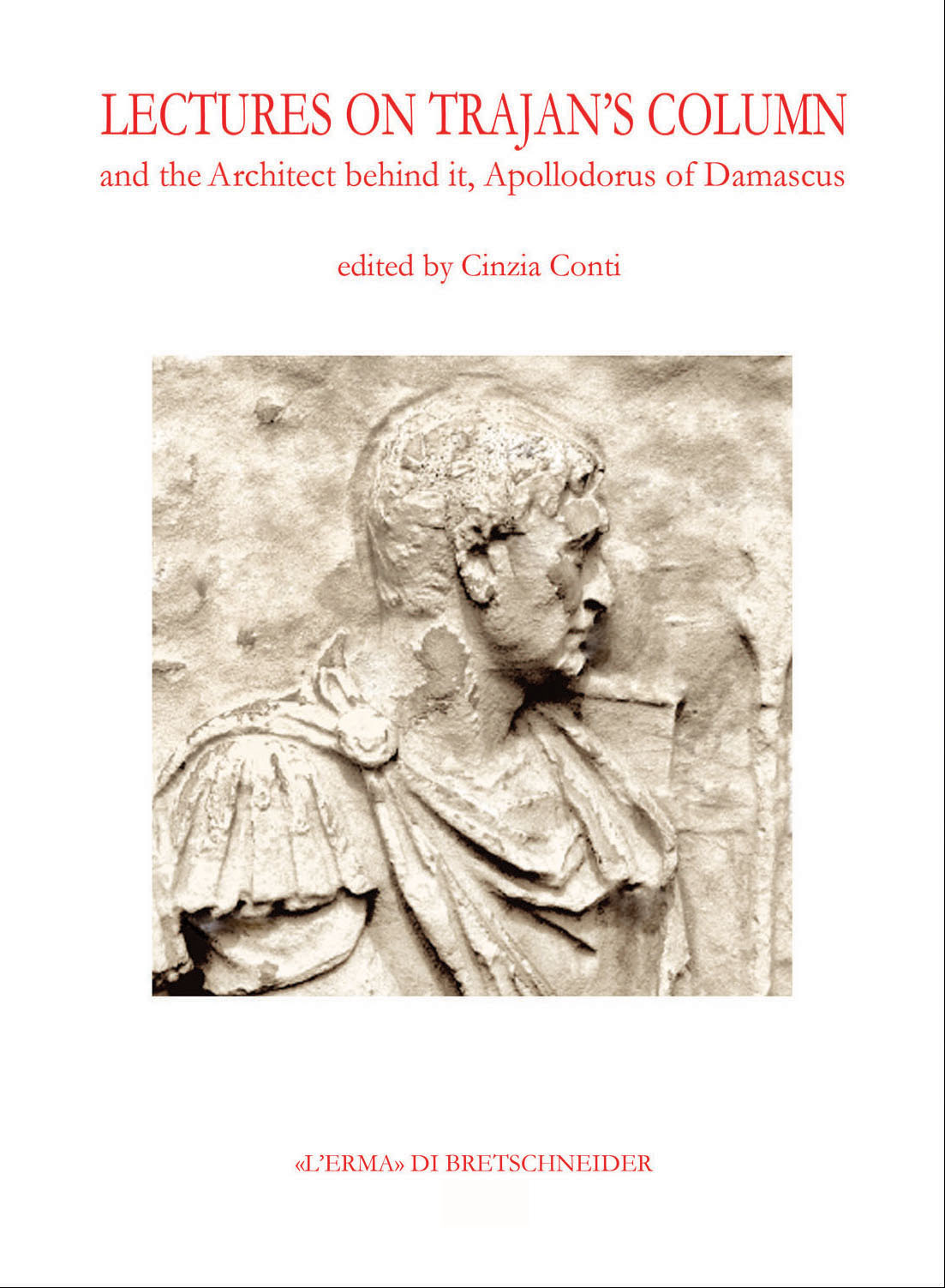 Lectures on Trajan's Column and the Architect behind it: Apollodorus of Damascus