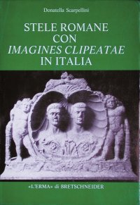 Stele romane con imagines clipeatae in Italia.