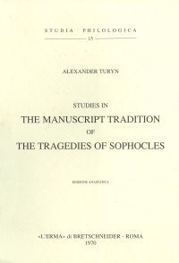 Studies in the Manuscript Tradition of the Tragedies of Sophocles.