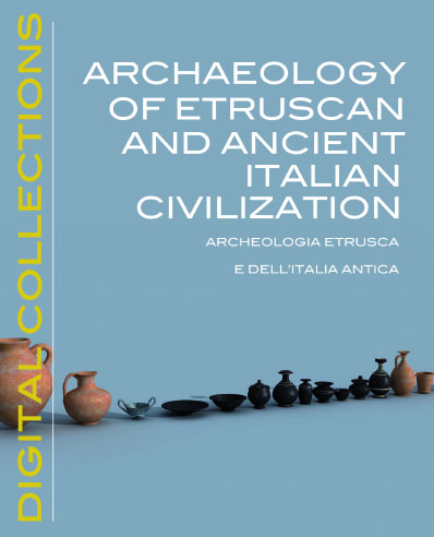 ARCHAEOLOGY OF ETRUSCAN AND ANCIENT ITALIAN CIVILIZATIONS - ARCHEOLOGIA ETRUSCA E DELL'ITALIA ANTICA