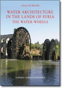 Water architecture in the lands of Syria: the Water-Wheels.