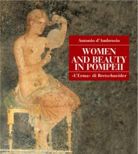 Women and Beauty in Pompeii.